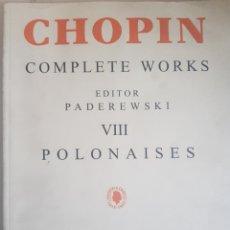Partituras musicales: CHOPIN COMPLETE WORKS PADEREWSKI VIII POLONAISES. Lote 251367390