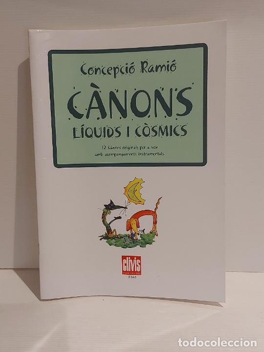 CÀNONS LÍQUIDS I CÒSMICS / CONCEPCIÓ RAMIÓ / ED: CLIVIS-2012 / LIBRETO NUEVO (Música - Partituras Musicales Antiguas)