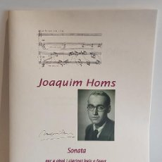 Partituras musicales: JOAQUIM HOMS / SONATA PER A OBOÈ I CLARINET BAIX O FAGOT / ED: BROTONS & MERCADAL-2009 / NUEVO.. Lote 251943575