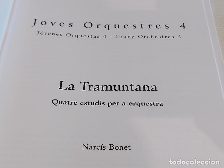 Partituras musicales: JOVES ORQUESTRES 4 / LA TRAMUNTANA / NARCÍS BONET / ED: DINSIC-2007 / NUEVO. - Foto 2 - 251945570