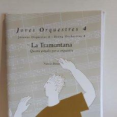 Partituras musicales: JOVES ORQUESTRES 4 / LA TRAMUNTANA / NARCÍS BONET / ED: DINSIC-2007 / NUEVO.. Lote 251945570