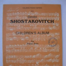 Partituras musicales: CHILDREN'S ALBUM - DMITRI SHOSTAKOVITCH - KALMUS PIANO SERIES 3970 - BELWIN MILLS.. Lote 254194030