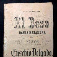 Partituras musicales: EL BESO. DANZA HABANERA. EUSEBIO DELGADO. MÉXICO. LITOGRAFÍA DE M. C. RIVERA. [1870 H.]. Lote 260270505