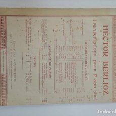 Partituras musicales: HECTOR BERLIOZ, TRASCRIPTIONS POUR PIANO SEUL, PARTITURA 8 PÁGINAS. Lote 269095793