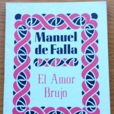 Partituras musicales: MANUEL DE FALLA: EL AMOR BRUJO (PARTITURA DE ORQUESTA, FORMATO BOLSILLO).. Lote 274896853