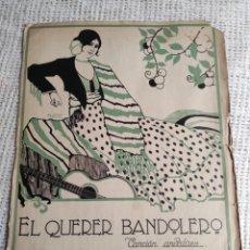 Partiture musicali: PARTITURA. EL QUERER BANDOLERO. CANCION ANDALUZA. MUSICA F. ALONSO. LETRA DE MARTINILLO. 1919. Lote 276008638