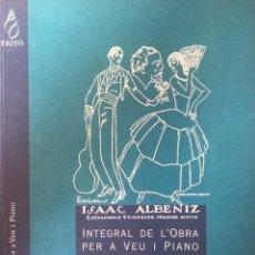"""Partituras musicales: ISAAC ALBÉNIZ, """"INTEGRAL OBRA VOZ Y PIANO». Lote 278223553"""