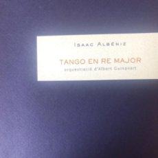 "Partituras musicales: ISAAC ALBÉNIZ, ""TANGO EN RE MAYOR"", PARA ORQUESTA. Lote 278225643"