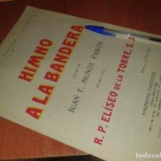 Partituras musicales: HIMNO A LA BANDERA, JUAN MUÑOZ PABON, PARTITURA 6 PAGS.. Lote 287032108