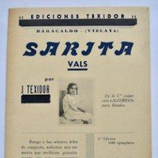 Partitions Musicales: J. TEXIDOR. SARITA VALS. EDICIONES TEXIDOR. BARACALDO (VIZCAYA). 1ª EDICIÓN. 1000 EJEMPLARES. 1934. Lote 287478548