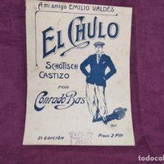 Partiture musicali: ANTIGUA PUBLICACIÓN CON PARTITURAS, EL CHULO, CONRADO BAS, PPIOS XX. Lote 293360023