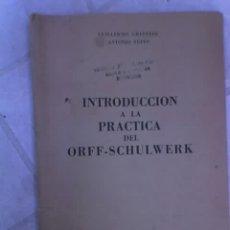 Revistas de música: INTRODUCCION A LA PRACTICA DEL ORFF - SCHULWERK - (MUSICA) EDITORES BARRY - 1961 - RARISIMO!!!. Lote 26441315