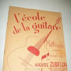 Revistas de música: L´ÉCOLE DE LA GUITARE-MÉTHODE ETUDES ET EXERCICES, PAR AUGUSTE ZURFLUH-1946-EDITIONS PAUL BEUSCHER. Lote 26219577