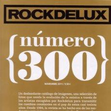 Revistas de música: ROCKDELUX Nº 300. ESPECIAL DE 200 PÁGINAS CON RESUMEN FOTOGRÁFICO DE 27 AÑOS DE MÚSICA (1984-2011).. Lote 29274066