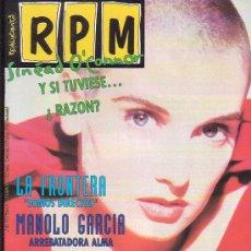 Revistas de música: REVOLUCIONES POR MINUTO (R P M) - Nº 71 - LA FRONTERA, MANOLO GARCIA, SINEAD O´CONNOR. Lote 30131247