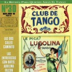 Revistas de música: LOTE 7 NºS REVISTA CLUB DE TANGO (28, 29,30,31,55,56 Y 57)-BUENOS AIRES 1998-2002. Lote 31234404