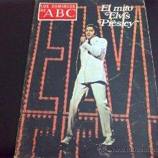 Revistas de música: LOS DOMINGOS DE ABC 28 AGOSTO 1977, EL MITO DE ELVIS PRESLEY - REVISTA. Lote 34016010