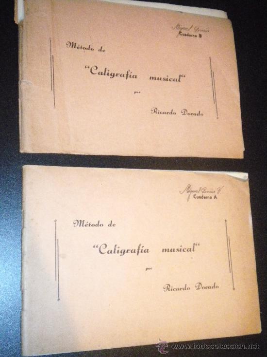 METODO DE CALIGRAFIA MUSICAL POR RICARDO DORADO CAUDERNO A Y B (Música - Revistas, Manuales y Cursos)