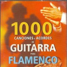 Revistas de música: 1000 CANCIONES Y ACORDES DE GUITARRA PARA FLAMENCO - 1984 - SERVILIBRO - VER FOTO. Lote 113019286