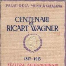 Revistas de música: CATALOGIO FESTIVAL EXTRAORDINARI PALAU MUSICA CATALANA 100A. RICART WAGNER 1913 ASSOCIACIÓ WAGNERIAN. Lote 41215570