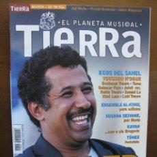 Revistas de música: TIERRA. EL PLANETA MUSICAL. Nº 10. 30/06/2000. KHALED. NOA. YOUSSU N'DOUR. JABIER MUGURUZA. KAYAH.... Lote 46542636