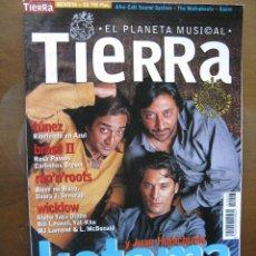 Revistas de música: TIERRA. EL PLANETA MUSICAL. Nº 7. 30/11/1999. KETAMA Y JUAN HABICHUELA. AFRO CELT SOUND SYSTEM.... Lote 46543206