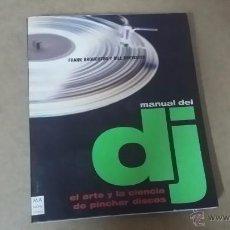 Revistas de música: MANUAL DEL DJ POR FRANK BROUGHTON Y BILL BREWSTER CON 290 PÁGINAS. UNA GUÍA IMPRESCINDIBLE. Lote 48828613