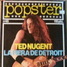 Revistas de música: REVISTA POPSTER Nº 45 TED NUGENT POSTER 65 7 90 CM BIOGRAFIA DISCOGRAFIA 1981. Lote 48893372