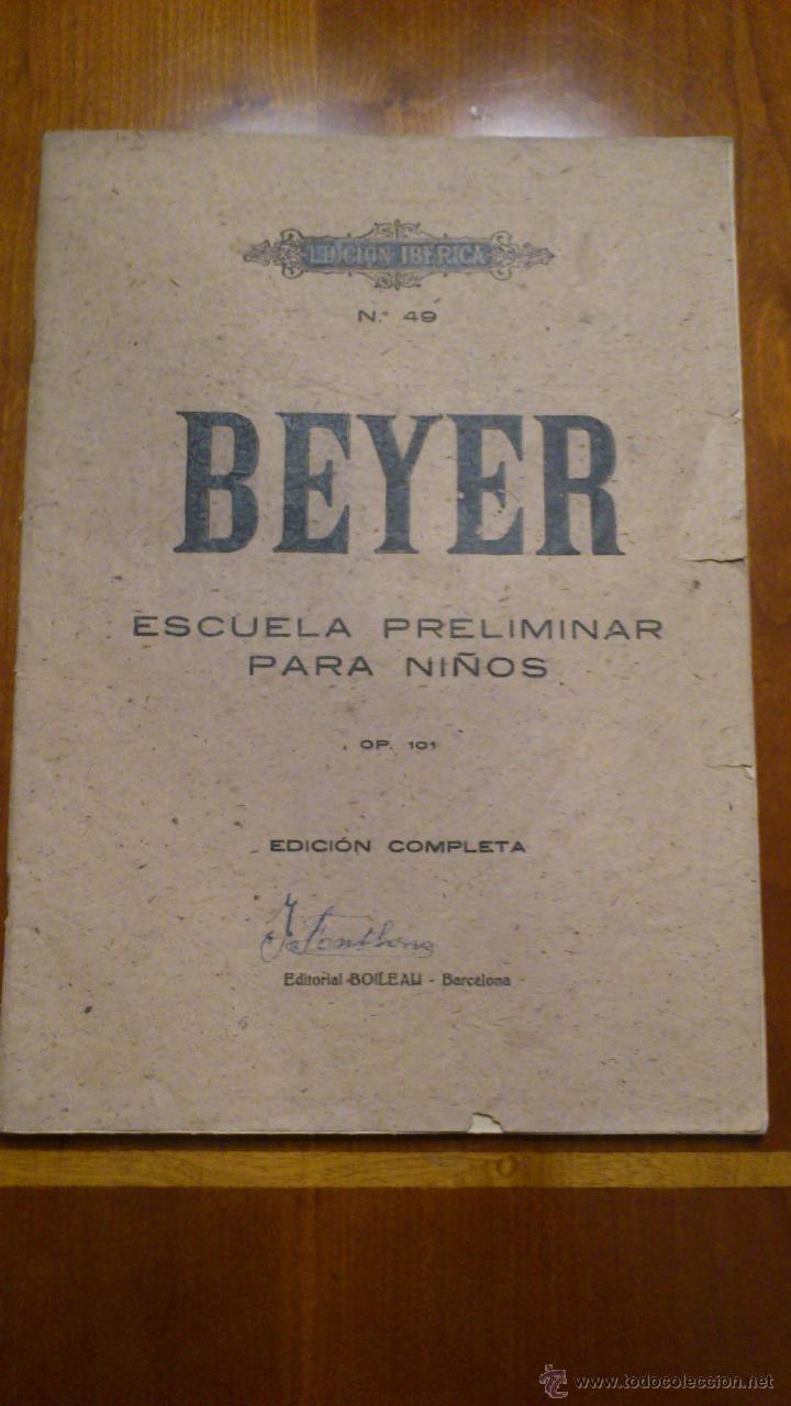 ANTIGUO CURSO DE PIANO DE F. BEYER- EDITORIAL BOILEAU (Música - Revistas, Manuales y Cursos)