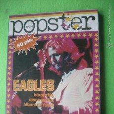 Revistas de música: IESA - POPSTER EAGLES EAGLES BIOGRAFIA/DISCOGRAFIA 1979 PERFECTO ESTADO.COMPLETO. Nº24 PDELUXE. Lote 53667138