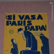 Revistas de música: PARTITURA ¡SI VAS A PARIS PAPA! LETRA DE M.ALVAREZ DIAZ. Lote 56048965