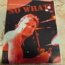 Revistas de música: THE METALLICA CLUB MAGAZINE SO WHAT! VOLUME 4 ISSUE 2. Lote 57550964