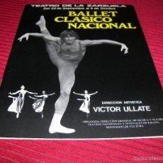Revistas de música: FOLLETO BALLET CLÁSICO NACIONAL .DIRECCIÓN ARTÍSTICA VICTOR ULLATE. Lote 60275547