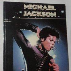 Magazines de musique: LIBRO MICHAEL JACKSON EDITORIAL LA MASCARA 1992 COLECCION IMAGENES DE ROCK Nº18. Lote 60547867