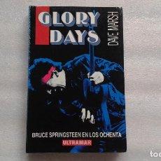 Revistas de música: GLORY DAYS BRUCE SPRINGSTEEN EN LOS OCHENTA - DAVE MARSH ULTRAMAR 1987. Lote 90675775