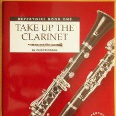 Revistas de música: CHRIS MORGAN: REPERTOIRE BOOK 1 - TAKE UP THE CLARINET. Lote 95887787