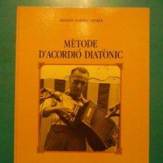 Revistas de música: METODE D'ACORDIO DIATONIC. FRANCESC MARIMON I BUSQUE. GENERALITAT DE CATALUNYA.BARCELONA 1987. Lote 194295912