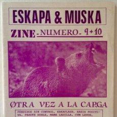 Revistas de música: ESKAPA & MUSKA FANZINE 9 + 10 MAMA LADILLA NEURASTENIA PASOTE DOBLE RABIA POSITIVA. Lote 102073939