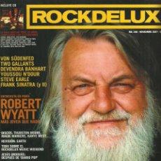 Revistas de música: REVISTA ROCKDELUX - ROBERT WYATT - Nº 256 - NOVIEMBRE 2007. Lote 105245491
