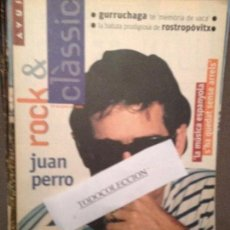 Revistas de música: ROCK & CLASSIC 12-07-95 JUAN PERRO, J.GURRUCHAGA,CARLOS VIVES,BRAMS,JOSEP TERO,KETAMA,. Lote 105717699