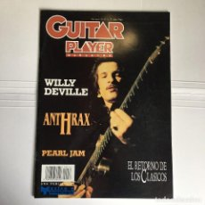 Revistas de música: REVISTA GUITAR PLAYER - WILLY DEVILLE - ANTHRAX - PEARL JAM Nº 33. Lote 108784543