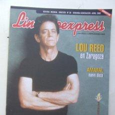 Revistas de música: LINACERO EXPRESS 30 LOU REED SANTANA AMARAL REINCIDENTES ANA TORROJA MECANO MAURICIO AZNAR . Lote 124514975