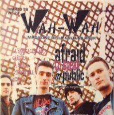 Revistas de música: WAH WAH AFRAID TO SPEAK IN PUBLIC GOMA 2 LA BURLA LA HABITACIÓN ROJA REVISTA NÚMERO 23 VALENCIA. Lote 141044582