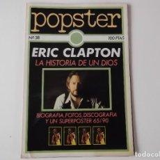 Revistas de música: REVISTA POPSTER ERIC CLAPTON (HISTORIA, BIOGRAFIA, DISCOGRAFIA, FOTOS, SUPERPOSTER 65 X 90). Lote 158057978