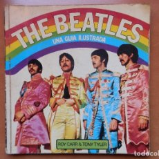 Revistas de música: THE BEATLES UNA GUIA ILUSTRADA. ROY CARR & TONY TYLER. EDITORIAL LUMEN. DE 1958 A 1976.. Lote 161913326