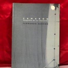 Revistas de música: CATALOGO: CAMARON. FOTOGRAFIAS DE UNA EXPOSICION. FERNANDO SANCHO. CADIZ 2001. Lote 168698904