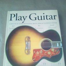 Revistas de música: PLAY GUITAR A PRACTICAL GUIDE TO PLAYING ROCK ,FOLK & CLASSICAL GUITAR-INGLES-250 PAG-. Lote 170502672