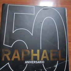 Revistas de música: RAPHAEL 50 ANIVERSARIO VER FOTOS. Lote 172739533