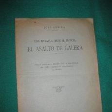 Revistas de música: JOSE SUBIRA. UNA BATALLA MUSICAL INEDITA. EL ASALTO DE GALERA. MADRID IMPRENTA MUNICIPAL 1924.. Lote 174387989