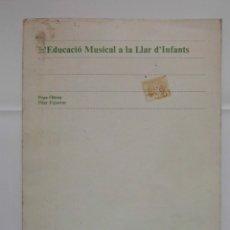Revistas de música: L'EDUCACIO MUSICAL A LA LLAR D'INFANTS. PEPA ODENA. PILAR FIGUERAS. ED. ONDA. 1979. DEBIBL. Lote 176368418